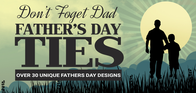 Fathers Day Ties and Neckties